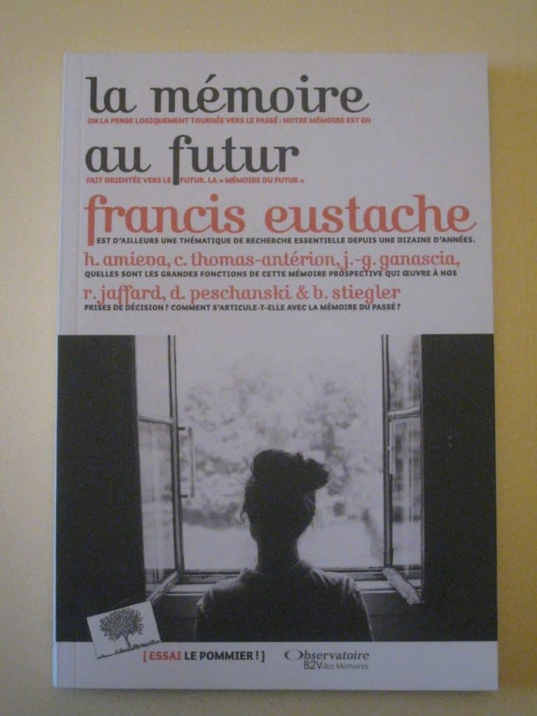 Livre La mémoire au futur (notre mémoire est orientée vers le futur)
