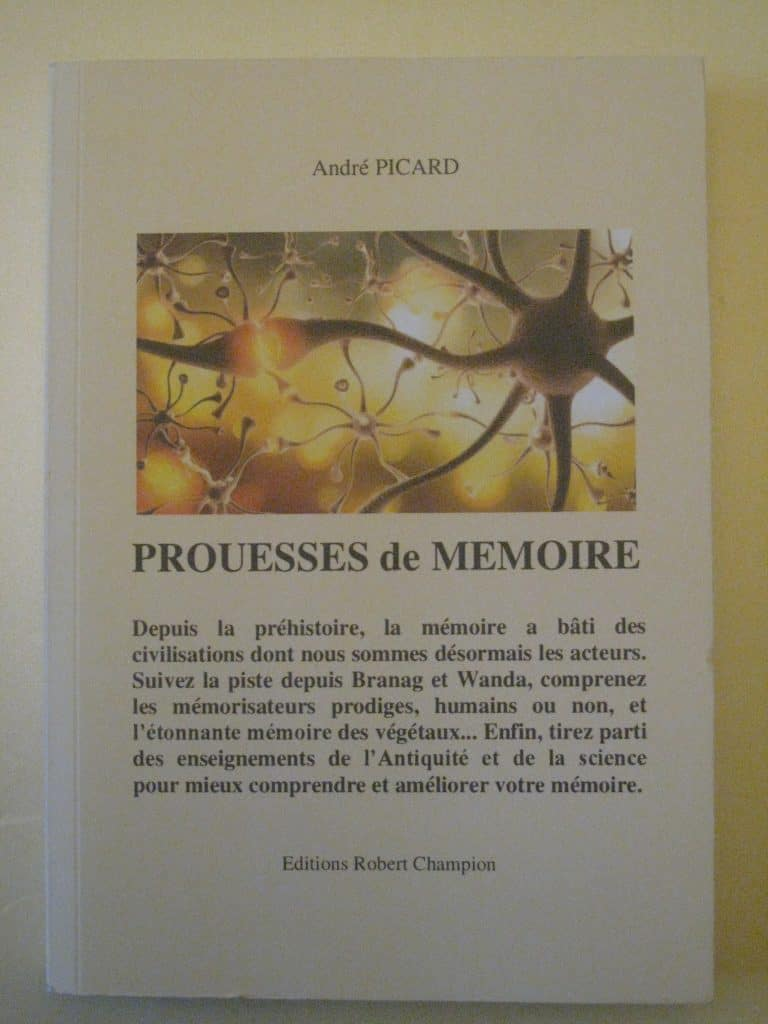 Livre: Prouesse des mémoire (la mémorisation depuis la préhistoire jusqu'à nos jours, les enseignements de l'Antiquité) chez Editions Robert Champion (diffusion Amazon et TheBookEdition