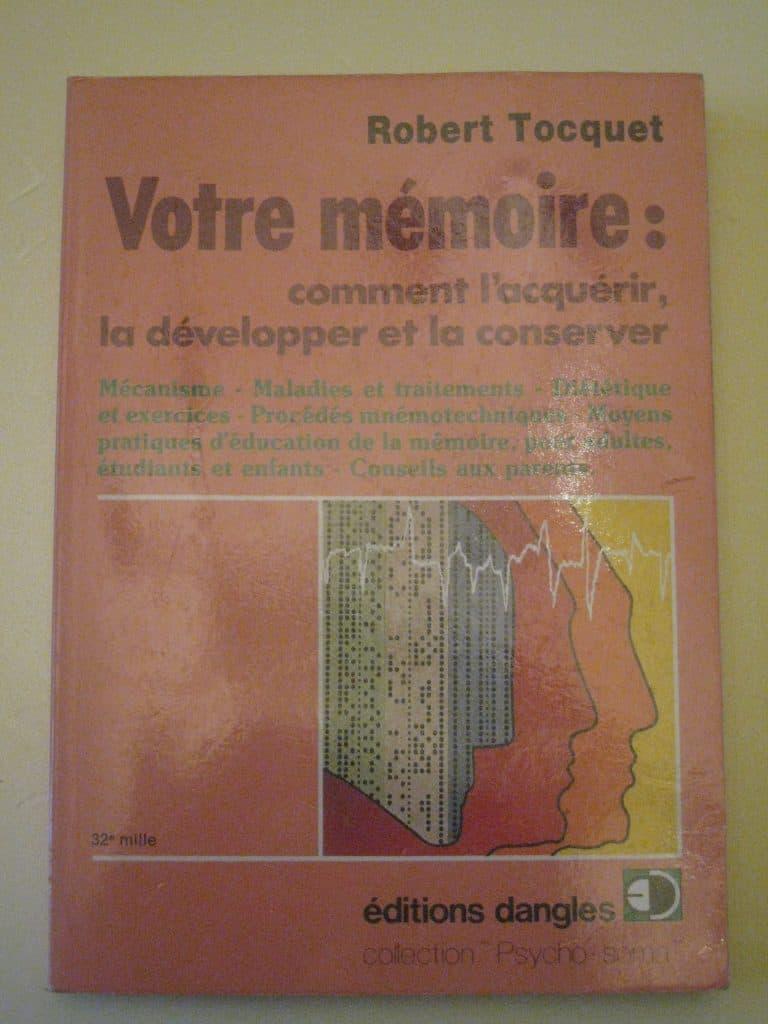 Livre: Votre mémoire, comment l'acquérir, la développer et la conserver (mécanisme, maladies, traitements, diététique, procédés mnémotechnique, etc.