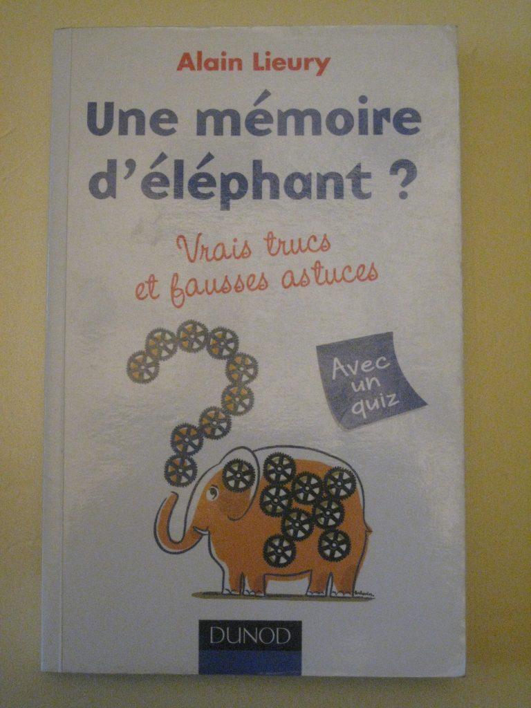 Livre: Une mémoire d'éléphant (vrais trucs et fausses astuces pour mémoriser) chez Dunod